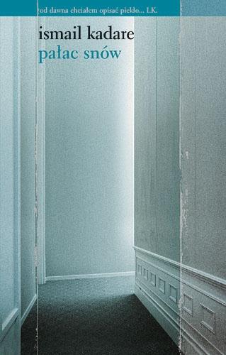 Ismail Kadare: Pałac Snów