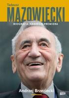 Tadeusz Mazowiecki. Biografia naszego premiera