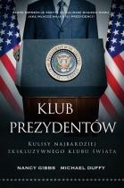 Klub prezydentów. Kulisy najbardziej ekskluzywnego klubu świata