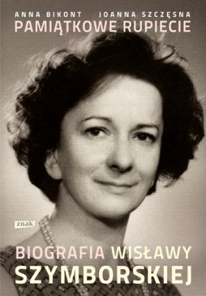 """""""Pamiątkowe rupiecie. Biografia Wisławy Szymborskiej"""" Anna Bikont, Joanna Szczęsna – recenzja"""