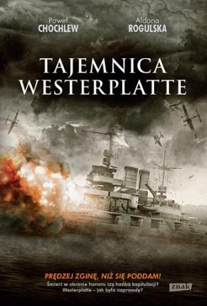 """""""Tajemnica Westerplatte"""" Paweł Chochlew - recenzja"""