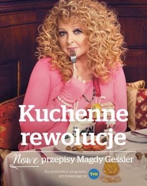 Kuchenne rewolucje. Nowe przepisy Magdy Gessler