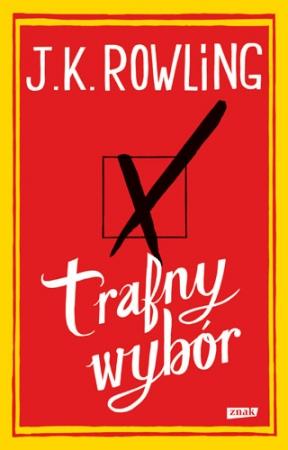 """""""Trafny wybór"""" J.K. Rowling - recenzja"""