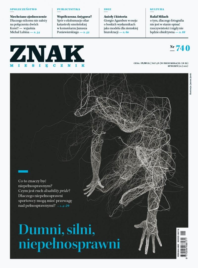 Miesięcznik ZNAK 740 1/2017 Dumni, silni, niepełnosprawni