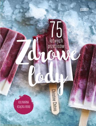 Zdrowe lody. 75 łatwych przepisów
