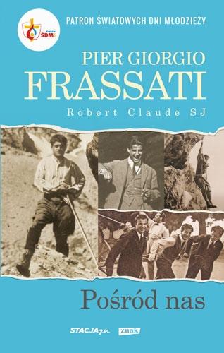 Pier Giorgio Frassati. Pośród nas