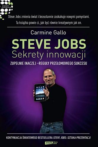 Steve Jobs: Sekrety innowacji. Zupełnie inaczej - reguły przełomowego sukcesu