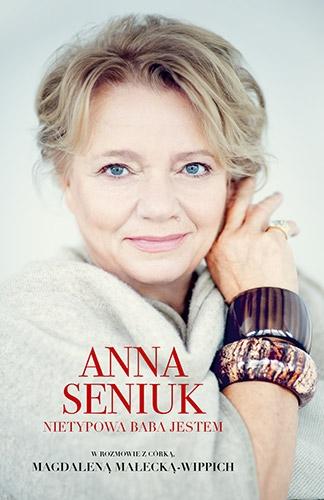 Anna Seniuk. Nietypowa baba jestem