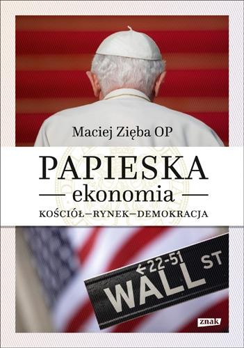 Papieska ekonomia. Kościół – rynek – demokracja