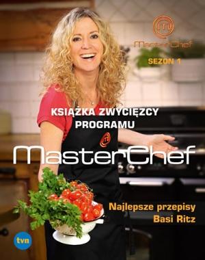 Najlepsze przepisy Basi Ritz.  Książka zwycięzcy programu MasterChef